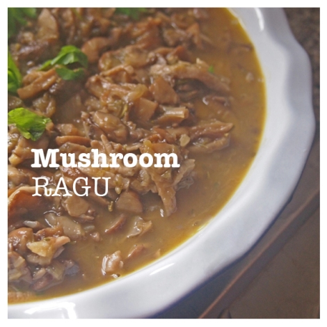 Mushroom Ragu | The Savory and The Beautiful